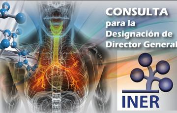"""Consulta para la selección del Titular de la Dirección General del INER """"Ismael Cosío Villegas"""""""