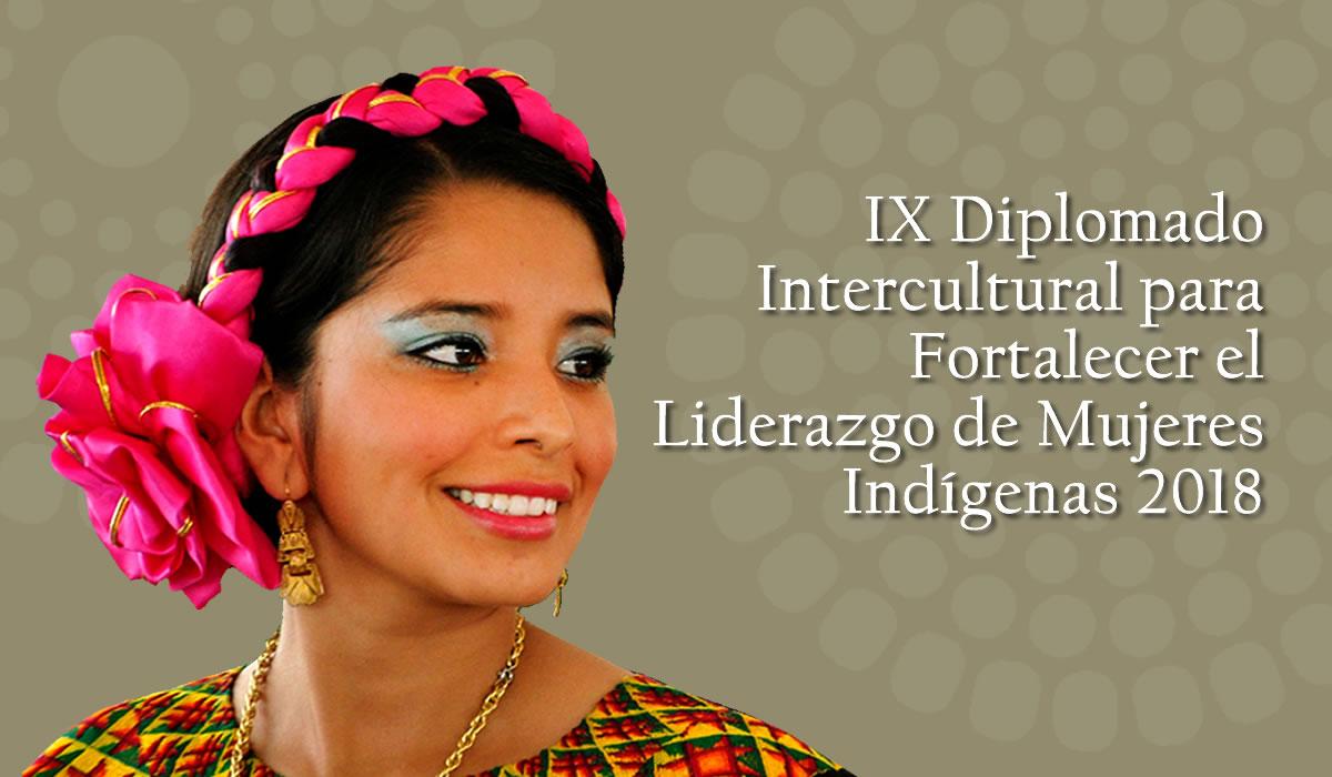 IX Diplomado Intercultural Para Fortalecer El Liderazgo De