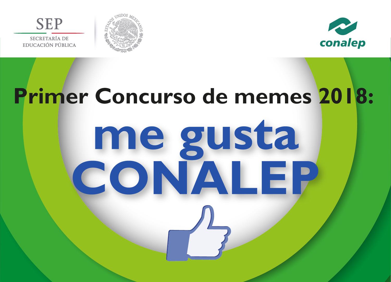 Primer Concurso de memes 2018: me gusta CONALEP