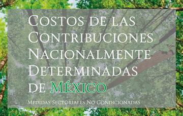 Costos de las Contribuciones Nacionalmente Determinadas de México. Coordinación General de Crecimiento Verde, INECC, 2018.