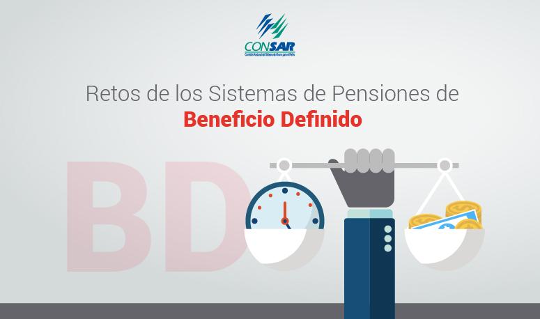 Retos de los Sistemas de Pensiones de Beneficio Definido (BD).