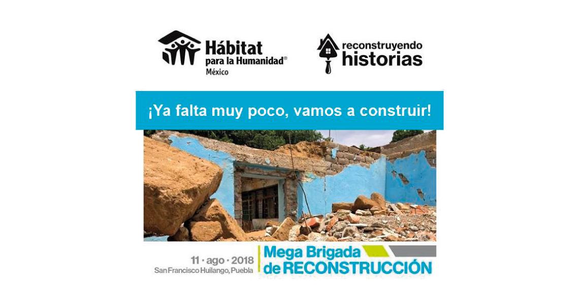 Súmate a la Megabrigada de Reconstrucción que la organización Hábitat para la Humanidad organiza en apoyo a las personas que quedaron damnificadas en el estado de Puebla por los sismos del 7 y 9 de septiembre.