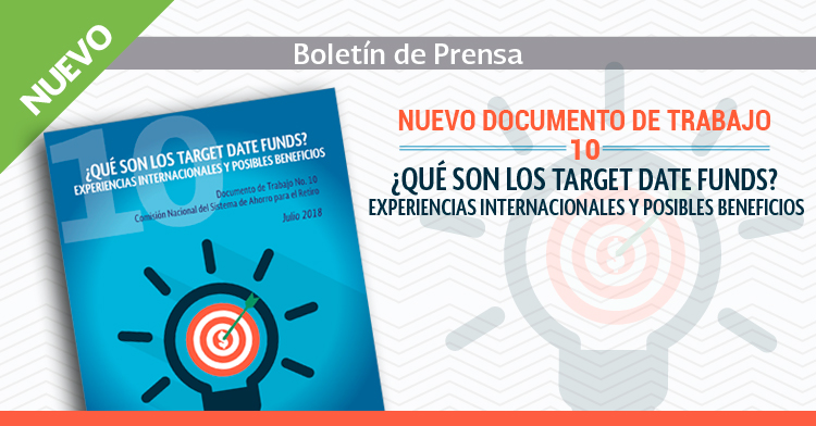 """Nuevo documento de trabajo """"¿Qué son los Target Date Funds? Experiencias internacionales y posibles beneficios """"."""