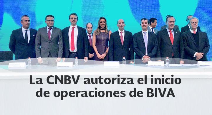 La CNBV autorizó el inicio de operaciones de BIVA, la segunda Bolsa de Valores en México