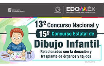 El Gobierno del Estado de México a través de la Secretaría de Salud Estatal, y el Centro Estatal de Trasplantes convoca a la población infantil al 13º. Concurso Nacional y 15vo. Concurso Estatal de Dibujo Infantil sobre donación y trasplantes.