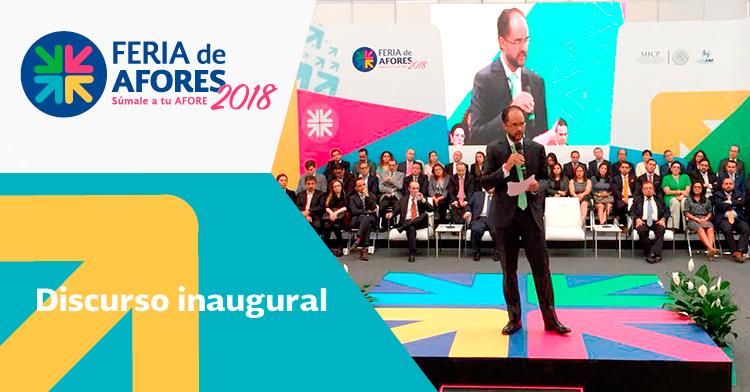 "Discurso inaugural ""Feria de AFORES 2018"""