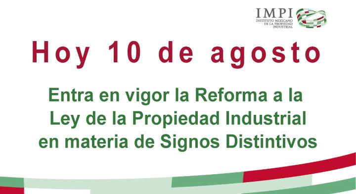 Hoy 10 de agosto entra en vigor la reforma a la Ley de la Propiedad Industrial en materia de Signos Distintivos