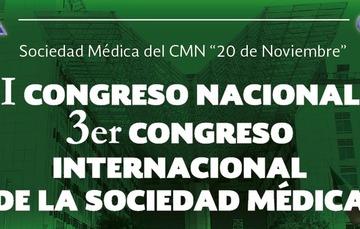 XI Congreso Nacional y 3er. Congreso Internacional de la Sociedad Médica.