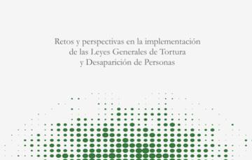 """Foro """"Retos y perspectivas en la implementación de las Leyes Generales de Tortura y Desaparición de Personas"""""""