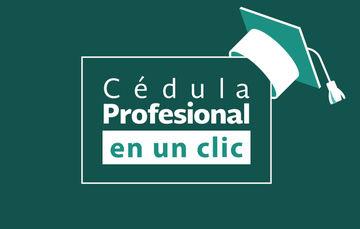 """Imagen que muestra la leyenda """"Cédula Profesional en un clic"""" y en la esquina superior derecha un birrete"""
