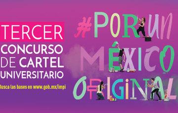 """Participa en el Tercer Concurso de Cartel Universitario """"Por un México Original"""""""
