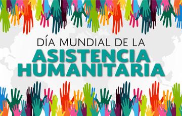 Día Mundial de la Asistencia Humanitaria 19 de agosto