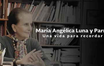 """Conoce el libro """"María Angélica Luna Parra. Una vida para recordar"""""""