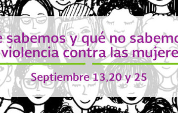 ¿Qué sabemos y qué no sabemos de violencia contra las mujeres?Evento promovido por la Conavim, Equis Justicia y los estados de Sonora, Coahuila y Zacatecas.