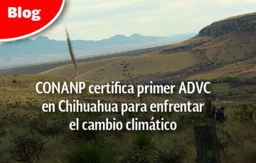 CONANP certifica la primera ADVC en Chihuahua para enfrentar el cambio climático