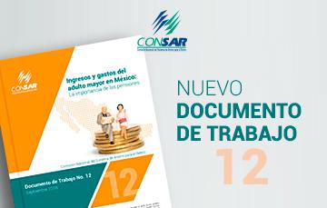 """Nuevo Documento de Trabajo """"Ingresos y gastos del adulto mayor en México: La importancia de las pensiones""""."""