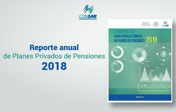 Reporte anual de Planes Privados de Pensiones 2018.
