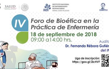 El Instituto de Enfermedades Respiratorias y la CONBIOÉTICA invitan al IV Foro de Bioética en la Práctica de Enfermería: 18 de septiembre, 9:00-14:00 horas, en el Auditorio Fernando Rébora G. del INNER. Inscripción en la liga: https://goo.gl/2icHVF
