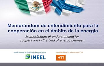 Instituto Nacional de Electricidad y Energías Limpias (INEEL) de México y el TECHNICAL RESEARCH CENTRE OF FINLAND LTD (VTT) de Finlandia impulsan la cooperación técnica dentro del sector energético.