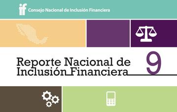 9° Reporte Nacional de Inclusión Financiera