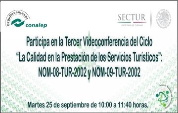 Videoconferencia: La Calidad en la Prestación de los Servicios Turísticos NOM-08-TUR_2002 y NOM-09-TUR_2002