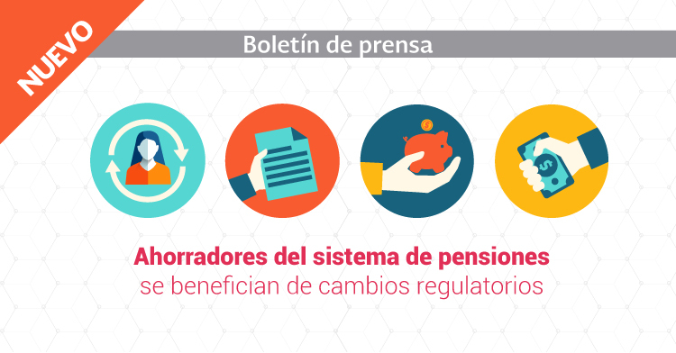 Ahorradores del sistema de pensiones se benefician de cambios regulatorios.