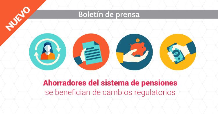 Ahorradores del sistema de pensiones se benefician de cambios regulatorios.