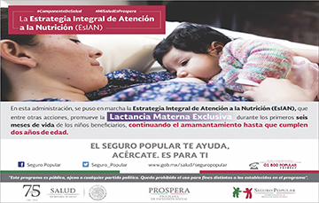 La Estrategia Integral de Atención a la Nutrición, promueve la Lactancia Materna Exclusiva durante los primeros seis meses de vida de los niños beneficiarios.