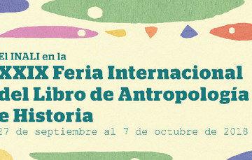 El INALI en la XXIX Feria Internacional del Libro de Antropología e Historia