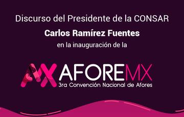 Discurso del Presidente de la CONSAR Carlos Ramírez Fuentes en la inauguración de la 3ra Convención Nacional de Afores.