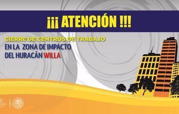 Cierre de centros de trabajo por entrada de Huracán Willa a más tardar a las 15:00 hrs. de este 23 de octubre de 2018