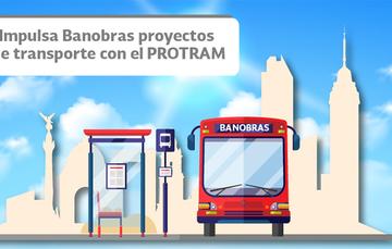 Impulsa Banobras proyectos de transporte