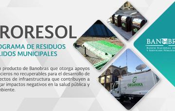 Proresol es un producto de Banobras que otorga apoyos financieros no recuperables para el desarrollo de proyectos de infraestructura, que contribuyen a mitigar impactos negativos en la salud pública y el ambiente.