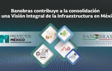 Banobras emprendió acciones para integrar una propuesta de visión integral de la infraestructura nacional y proponer una metodología para la elaboración de la Estrategia Nacional de Infraestructura de largo plazo.