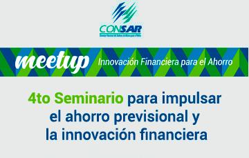 4to Seminario para impulsar el ahorro previsional y la innovación financiera.