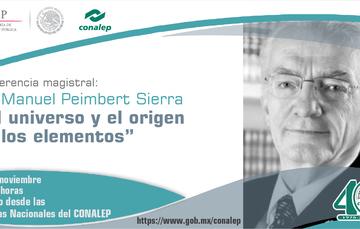 """Conferencia Magistral: Dr. Manuel Peimbert Sierra """"El universo y el origen de los elementos"""""""