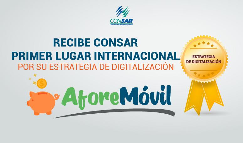 Recibe CONSAR primer lugar internacional por su estrategia de digitalización.
