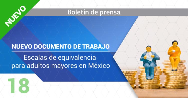 """Nuevo documento de trabajo """"Escalas de equivalencia para adultos mayores en México""""."""