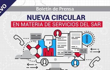 Entra en vigor nueva Circular para mejorar calidad de servicios en las AFORE.
