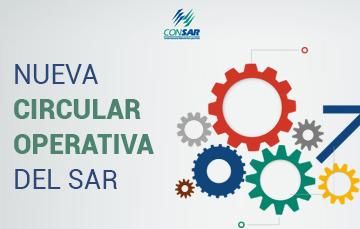 Nueva Circular Operativa cierra ciclo de transformación operativa del SAR.
