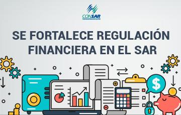 Se fortalece regulación financiera en el SAR.