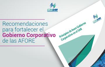 Recomendaciones para fortalecer el Gobierno Corporativo de las AFORE.