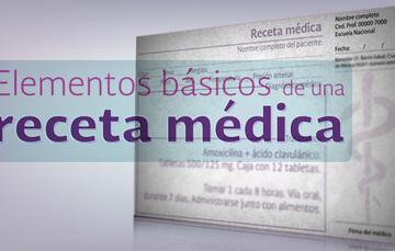 Documento de una receta médica y la leyenda Elementos básicos de una receta médica