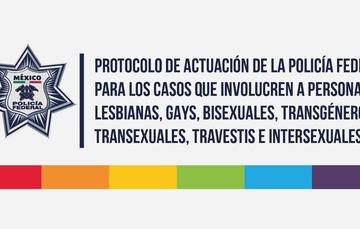 Protocolo de actuación de la Policía Federal para los casos que involucren a personas LGBTTTI.