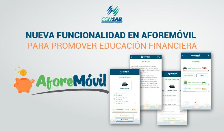 CONSAR lanza nueva funcionalidad en AforeMóvil para promover educación financiera.