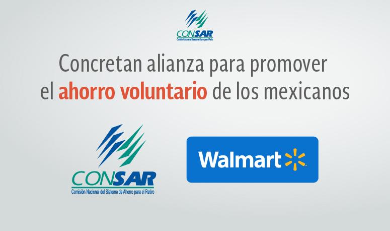CONSAR y Grupo WALMART concretan alianza para promover el ahorro voluntario de los mexicanos.