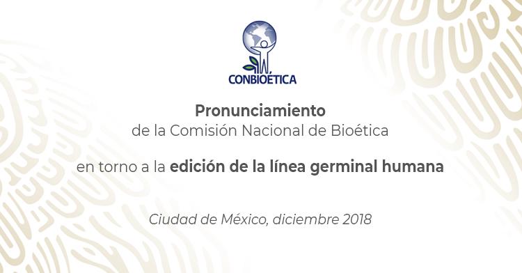 Pronunciamiento de la CONBIOÉTICA.