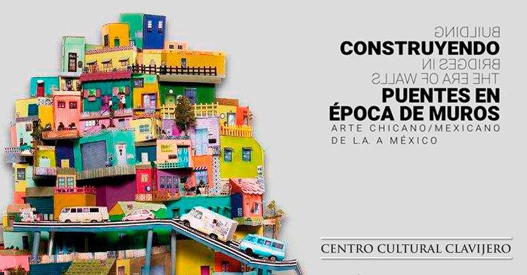 Banner de la muestra Construyendo puentes en época de muros. Arte chicano/ Mexicano. De los Ángeles a México