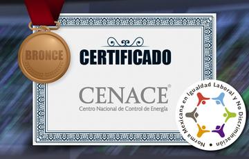 CENACE obtiene certificado nivel bronce en la Norma Mexicana de Igualdad Laboral y No Discriminación