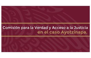 Comisión para Verdad y Acceso a la Justicia en el caso Ayotzinapa.